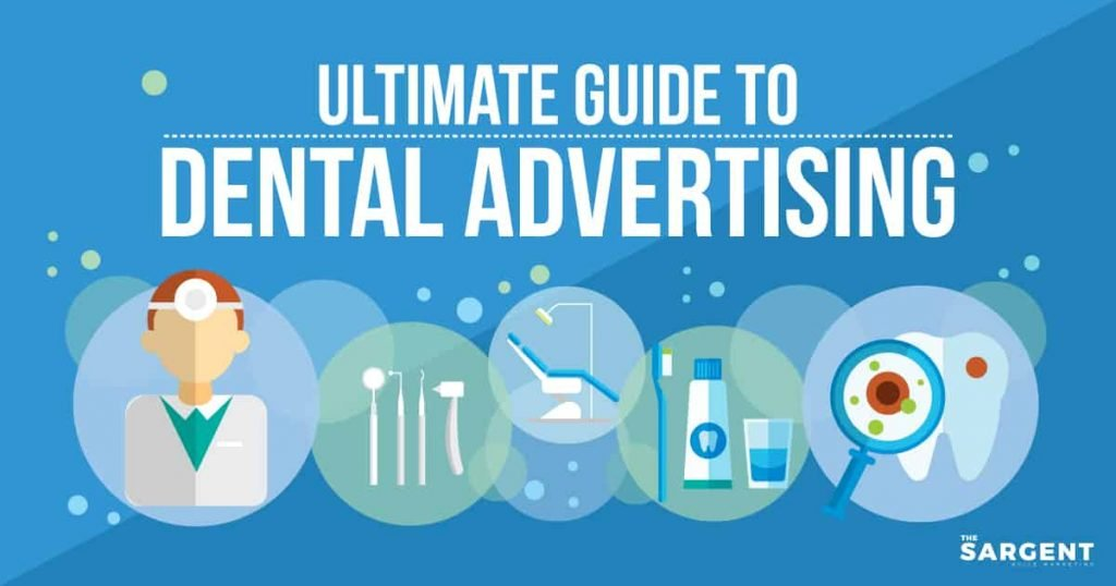 Ultimate Guide To Dental Advertising